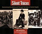 img - for Silent Traces: Discovering Early Hollywood Through the Films of Charlie Chaplin book / textbook / text book