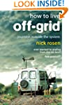 How to Live Off-Grid: Journeys Outsid...