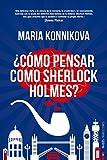 �C�mo pensar como Sherlock Holmes? (Spanish Edition)