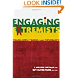 ENGAGING EXTREMISTS: Trade-Offs, Timing, and Diplomacy