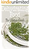 Dehydrating Food: The Ultimate Guide (English Edition)