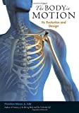 img - for The Body in Motion: Its Evolution and Design by Dimon Jr. Ed. D, Theodore (2011) Paperback book / textbook / text book