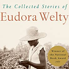The Collected Stories of Eudora Welty (       UNABRIDGED) by Eudora Welty Narrated by Barbara Rosenblat, Jessica Almasy, Victor Bevine, Marc Boyett, Jonathan Davis, Colman Domingo, Jeremy Gage, L. J. Ganser, Gayle Hendrix, Khristine Hvam