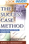 The Success Case Method: Find Out Qui...