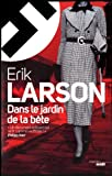echange, troc Erik Larson - Dans le jardin de la bête