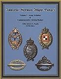 Imperial German Flight Badges (Imperial German Flight Badges, Volume I - Army Aviation & Commemorative Airship Badges) Hardcover - Color, 2011