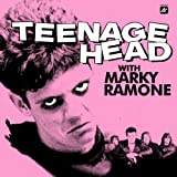 Teenage Head - Teenage Head With Marky Ramone