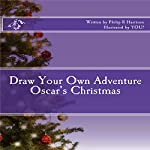 Draw Your Own Adventure: Oscar's Christmas | Philip R Harrison