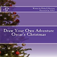 Draw Your Own Adventure: Oscar's Christmas Audiobook by Philip R Harrison Narrated by Tyler Cochran