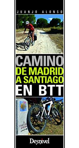Camino de Madrid a Santiago en BTT (Guias Cicloturistas)