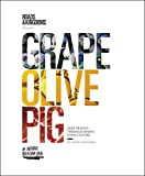 img - for Grape, Olive, Pig: Deep Travels Through Spain's Food Culture book / textbook / text book
