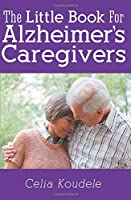 The Little Book for Alzheimer's Caregivers