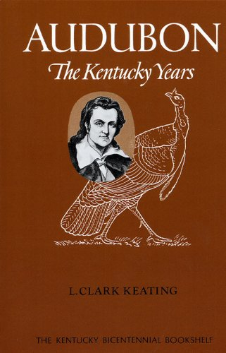 Audubon: The Kentucky Years (Kentucky Bicentennial Bookshelf)