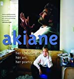 img - for Akiane: Her Life, Her Art, Her Poetry by Akiane Kramarik, Foreli Kramarik published by Thomas Nelson (2006) Hardcover book / textbook / text book