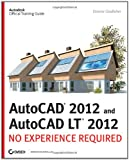 img - for AutoCAD 2012 and AutoCAD LT 2012: No Experience Required book / textbook / text book