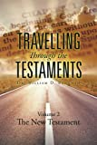 img - for Travelling Through the Testaments Volume 2: The New Testament book / textbook / text book