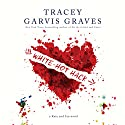 White-Hot Hack Audiobook by Tracey Garvis Graves Narrated by Kristin Condon
