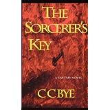 The Sorcerer's Key ~ Clayton Bye