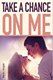 img - for Take a Change on me (romantic short stories#1) (valentine's day romance,valentine's day romance,0.99 romance books,1.99 kindle books,Mathewson,romantic short stories,erotica ad) book / textbook / text book