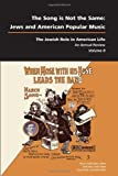 img - for Song is Not the Same, The: Jews and American Popular Music (The Jewish Role in American Life) book / textbook / text book