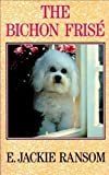 img - for The Bichon Frise by E. Jackie Ransom (1991-05-03) book / textbook / text book