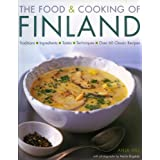 The Food and Cooking of Finland: Traditions, Ingredients, Tastes and Techniques in Over 60 Classic Recipesby Anja Hill