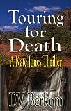 Touring for Death (Kate Jones Thriller Book 4)