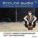 Écoute audio - ZAZ la nouvelle Piaf. 6/2013: Französisch lernen Audio - ZAZ die neue Piaf Hörbuch von  div. Gesprochen von:  div.
