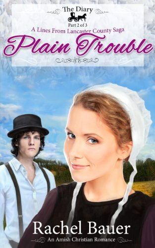 Free Kindle Book : Plain Trouble: The Diary 2 (Amish Christian Romance) (A Lines from Lancaster County Saga)
