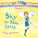 Rainbow Magic: Sky the Blue Fairy (       UNABRIDGED) by Daisy Meadows Narrated by Kathleen McInerney