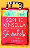 Shopaholic Takes Manhattan (0385335881) by Kinsella, Sophie