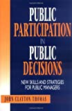 img - for Public Participation in Public Decisions: New Skills and Strategies for Public Managers book / textbook / text book