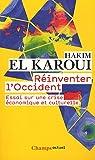 R�inventer l'Occident : Essai sur une crise �conomique et culturelle par El Karoui