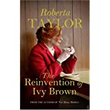 The Reinvention of Ivy Brown: A Novelby Roberta Taylor