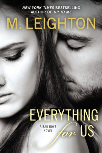 Everything for Us (A Bad Boys Novel) by M. Leighton