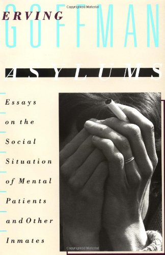 Asylums: Essays on the Social Situation of Mental...