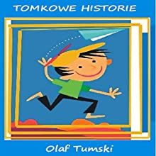 Tomkowe historie Audiobook by Olaf Tumski Narrated by Leszek Wojtaszak