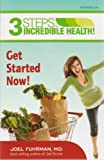 3 Steps to Incredible Health! Get Started Now! Workbook by Joel Fuhrman (2011) Paperback
