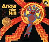 Arrow to the Sun: A Pueblo Indian Tale (0140502114) by McDermott, Gerald