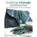 Making Vintage Accessoriesby Emma Brennan