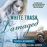 White Trash Damaged | Teresa Mummert