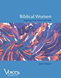 img - for Biblical Women: Exploring Their Stories with Girls (Voices (Winona, Minn.).) book / textbook / text book