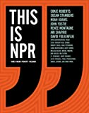 Image of This Is NPR: The First Forty Years