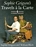 Sophie Grigson's Travels a la Carte (...