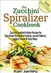 The Zucchini Spiralizer Cookbook: 101...