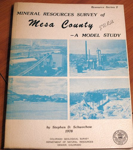 Mineral Resources Survey Of Mesa County: A Model Study (Resources Series - Colorado Geological Survey ; 2) front-1075512