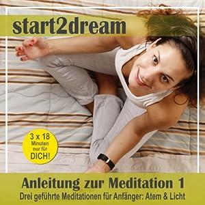 Anleitung zur Meditation 1 Hörbuch