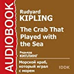 The Crab that Played with the Sea [Russian Edition] | Rudyard Kipling
