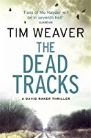 The Dead Tracks: David Raker Novel #2