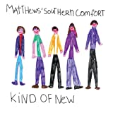 Kind of New Matthews Southern Comfort
